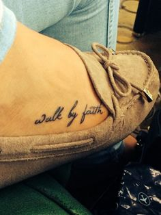 Foot Quote Tattoo                                                                                                                                                     More