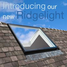 The Ridgelight is suitable for roof pitches between and Self-supporting - no need for a ridge support. Frameless appearance inside and out.