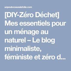 [DIY-Zéro Déchet] Mes essentiels pour un ménage au naturel – Le blog minimaliste, féministe et zéro déchet made in paris