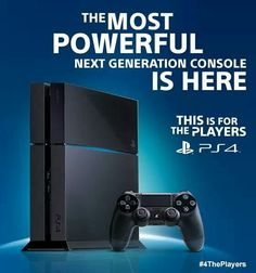 The most powerful next generation console is here. This is for the players. PS4.