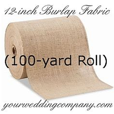 Burlap, also known as jute, is a perfect accent fabric for rustic, beach or vintage-themed wedding decorations. Quality burlap - 12 inches x 100 yard roll $139.