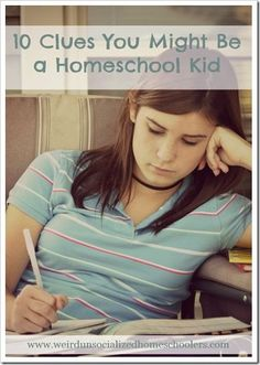 A couple of weeks ago, we covered the 10 clues you might be a homeschool parent. Now, for those kids out there who may not be sure, I offer you 10 clues that you might be a homeschool kid. Just in case you aren't sure.    1. Sometimes, when peo