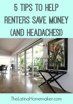 5 Tips To Help Renters Save Money (and Headaches!): TIps every renter should know that could save them money and headaches.