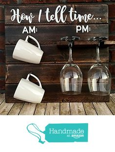 How To Tell Time, How To Tell Time Hanging Coffee/Wine Rack, Rustic Coffee Wine Rack, AM/PM Sign, Funny Kitchen Decor, Housewarming Gift, Funny Wine Gift, Wine Coffee Cup Holder from Southern Grit Etching