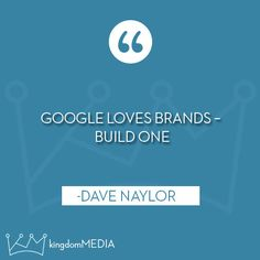 Google loves brands- Build one. ♥ Loved and pinned by www.desjardinsnumedia.com