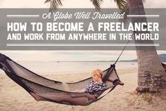 How to become a freelancer and work from anywhere in the world