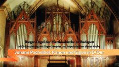 Johann Pachelbel: Kanon und Gigue D-Dur (Rieger-Orgel) - YouTube