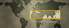 97% of the world's unreached lives in the 10/40 Window.
