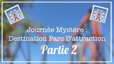 Journée Mystère : Destination Parc D'attraction (Part 2)