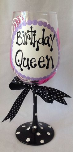 Birthday Queen Wine Glass by indyartchick on Etsy