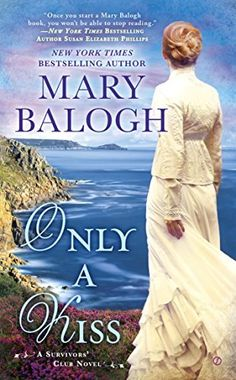 Romance Writer and Lover of Books.Vikki Vaught: Only a Kiss by Mary Balogh(The Survivor's Club, Bo. Regency Romance Novels, Historical Romance Books, Historical Fiction, Beau Film, Historischer Roman, Thing 1, Fiction Books, Bestselling Author, Good Books