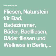 Fliesen, Naturstein für Bad, Badezimmer, Bäder, Badfliesen, Bäder fliesen und Wellness in Berlin, Potsdam und Brandenburg