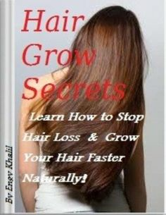 Hair Grow Secrets Guide: Stop Hair Loss & Regrow Your Hair Faster Naturally by Engy Khalil,http://www.amazon.com/dp/1499115490/ref=cm_sw_r_pi_dp_4YQstb1KV5CYXAYH