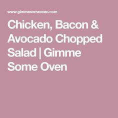 Chicken, Bacon & Avocado Chopped Salad   Gimme Some Oven
