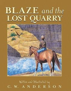 Blaze and the Lost Quarry by C. W. Anderson      ★★★★ - recommended for beginning readers [Aladdin Paperbacks, 068971775X]