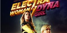 Film: Official Poster & SDCC Announcement for Electra Woman & Dyna Girl | G33k-HQ