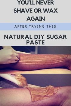 YOU'LL NEVER SHAVE OR WAX AGAIN AFTER TRYING THIS NATURAL DIY SUGAR PASTE. SO SIMPLE AND IT WORKS! –