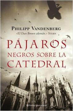 Pájaros negros sobre la catedral | Planeta de Libros
