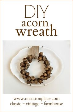 DIY Acorn Wreath | Easy directions with pictures! | On Sutton Place