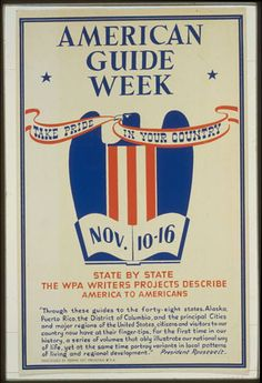 book /// American guide week, Nov. 10-16 Take pride in your country : State by state the WPA Writers' Projects describe America to Americans /