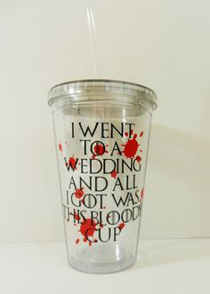"""This blood-splattered cup which is both hilarious and dark at the same time. 