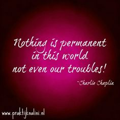 Nothing is permanent!