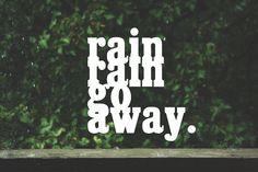 Rain, Rain, Go Away (really rainy here in the UK today!)