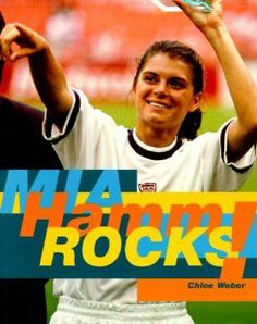 Mia Hamm Rocks! by Choloe Weber. $0.01. Publication: July 1, 1999. Publisher: Welcome Rain Publishers (July 1, 1999). Describes the life and record-breaking career of soccer star Mia Hamm. Show more Show less Mia Hamm, Soccer Stars, The Life, Memoirs, Biography, United States, July 1, Baseball Cards, Books