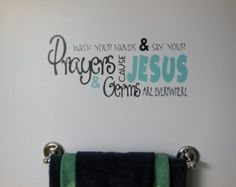 Wash Your Hands and Say Your Prayers Cause Jesus and Germs are Everywhere Vinyl Wall Decal Christian Room Decor Bathroom Decal