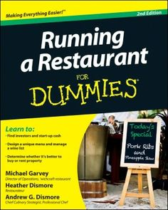 Running a restaurant for dummies / by Michael Garvey, Heather Dismore, and Andrew G.Dismore. Toledo campus. Call number : TX 911.3 .M27 .G38 2011