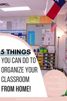 Organize your elementary classroom from home. A free 5-day challenge for teachers.