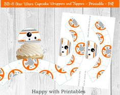 BB-8 Star Wars Cupcake wrappers and Toppers - BB8 cupcake toppers - BB- cake wrappers - Star Wars The Force Awakens wrappers and toppers