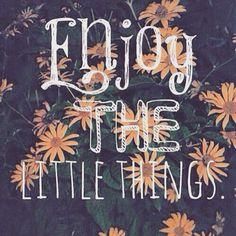 Αποτέλεσμα εικόνας για enjoy the little things