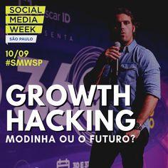 Social Media Week SP 2018 Painel: Growth Hacking - Modinha ou o futuro? E Commerce, Marketing Digital, Growth Hacking, Social Media, Movie Posters, Events, Ecommerce, Film Poster, Social Networks