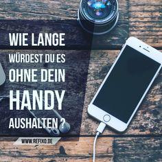 #handy #smartphone #entzug #handyentzug #smartphoneentzug #Zitate ohnehandy #ohnesmartphone #lebenohnehandy #handylos #apple #iphone #samsung #iphonex #iphone10 #iphone8 #handysucht #refixo