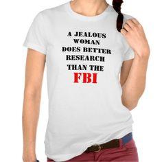 A Jealous Woman Funny Saying T-shirt