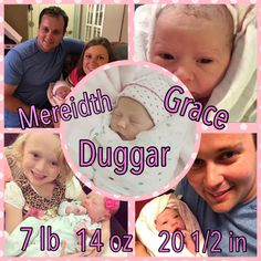 Welcoming Meredith Grace Duggar to the world! She weighed in at 7 lb 14oz and measured 20 1/2 inches in length. Both Anna and Meredith are doing well.
