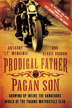 "Prodigal Father, Pagan Son: Growing Up Inside the Dangerous World of the Pagans Motorcycle Club: Menginie, Anthony ""LT"", Droban, Kerrie: 9781250007322: Amazon.com: Books Bandidos Motorcycle Club, Outlaws Motorcycle Club, Motorcycle Clubs, Hells Angels, Tony Thompson, Sonny Barger, Bike Rally, National Book Award, Bmw Series"