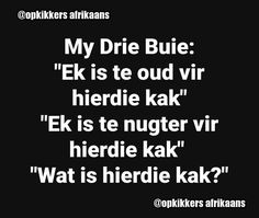 Afrikaans Quotes, Proverbs Quotes, Funny Pictures, Funny Pics, Twisted Humor, Text Messages, Wall Posters, Jokes, Thoughts