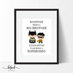 Sometimes Being a Big Brother Print Superhero Printable Superhero Wall Art, Art Wall Kids, Kid Spaces, Printing Services, Nursery Decor, Brother, Printables, Messages, Make It Yourself