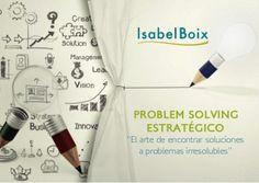 Problem Solving Estratégico: Encuentra Soluciones a Problemas Irresolubles.