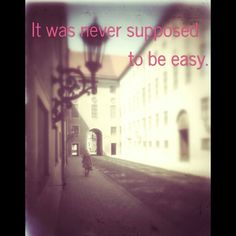 It was never supposed to be easy.