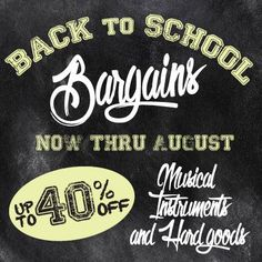 Back to #school #bargains now thru #August, up to 40% off musical #instruments and hard goods.