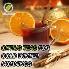 The Health Benefits of Citrus Teas For Cold Mornings --- intuitive blogger, lots of other good tips and recipes. ~R.