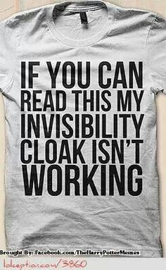 invisibility cloak harry potter humor tshirt // if you can read this t shirts // funny tees with words and sayings Harry Potter Outfits, Harry Potter Love, Vinyle Cricut, Expecto Patronum Harry Potter, Must Be A Weasley, Invisibility Cloak, By Any Means Necessary, Mischief Managed, Geek Chic