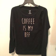 "NWOT ""coffee is my BFF"" sweatshirt ☕️☕️☕️☕️☕️☕️☕️fits like an XS/S. Cute. Soft. Perfect weekend wear. Tops Tees - Long Sleeve"