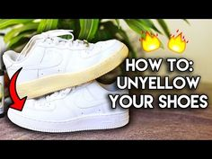 caac7d319b78 Most Frequently Asked Questions  How to Unyellow   Restore Yellowed Shoe  Soles · Clean Tennis ShoesClean ShoesCleaning ...