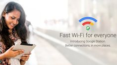 Google Station is a new platform that aims to make public Wi-Fi better
