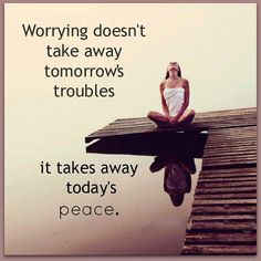 Wise words, wisdom, Worrying, water view, silence, bridge, woman, female, troubles, saying, citat.