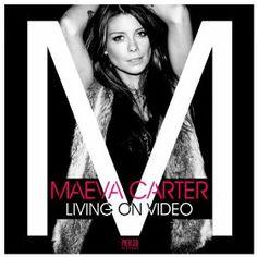 Maeva carter - Living On Video (Radio Edit)